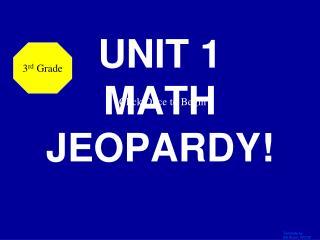 UNIT 1  MATH JEOPARDY!