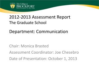 2012-2013 Assessment Report The Graduate School Department : Communication