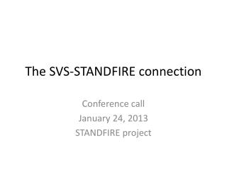The SVS-STANDFIRE connection
