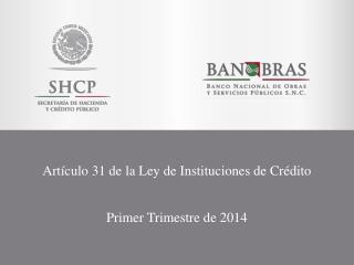 Artículo 31 de la Ley de Instituciones de Crédito
