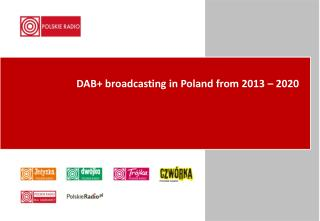 DAB+  broadcast ing in  Poland  from 2013 �  2020