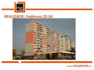REALIZÁCIE :  Fedinova  22-24
