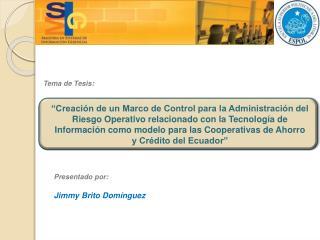 Presentado por:  Jimmy Brito Dom�nguez