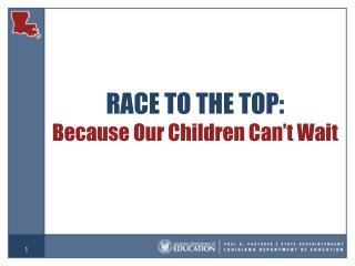RACE TO THE TOP: Because Our Children Can't Wait