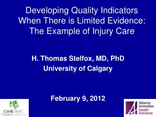 Developing Quality Indicators When There is Limited Evidence: The Example of Injury Care
