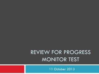 Review for Progress Monitor Test
