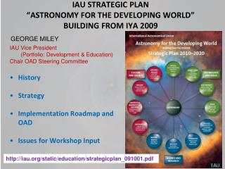 "IAU STRATEGIC PLAN  ""ASTRONOMY FOR THE DEVELOPING WORLD"" BUILDING FROM IYA 2009"