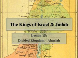The Kings of Israel & Judah