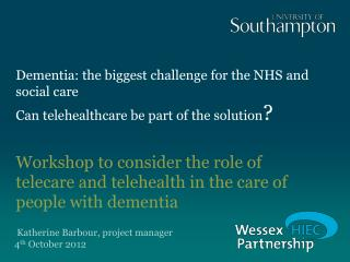 Workshop to consider the role of telecare and telehealth in the care of people with dementia