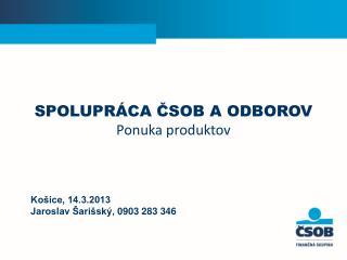 Košice, 14.3.2013 Jaroslav Šarišský,  0903  283 346