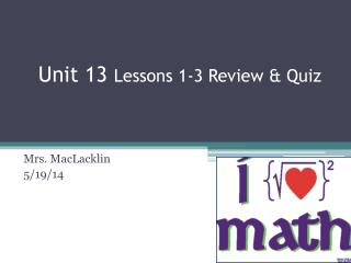 Unit 13  Lessons 1-3 Review & Quiz