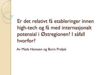 Av Mads Hanssen og Boris  Praljak