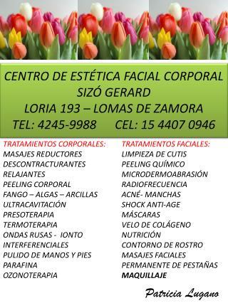 CENTRO DE ESTÉTICA FACIAL CORPORAL SIZÓ GERARD LORIA 193 – LOMAS DE ZAMORA