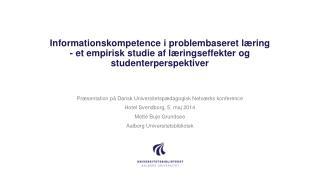 Præsentation på Dansk Universitetspædagogisk Netværks konference Hotel Svendborg, 5. maj 2014