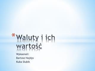 Waluty i ich wartość