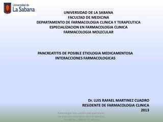 UNIVERSIDAD DE LA SABANA FACULTAD DE MEDICINA  DEPARTAMENTO DE FARMACOLOGIA CLINICA Y TERAPEUTICA