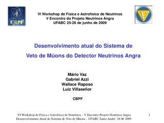 Desenvolvimento atual  do  Sistema  de  Veto  de  Múons do  Detector Neutrinos  Angra