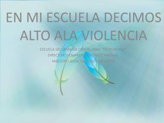 EN MI ESCUELA DECIMOS ALTO ALA VIOLENCIA