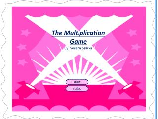 The  M ultiplication Game  By: Serena Szarka