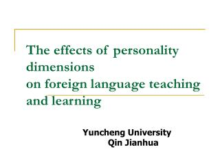 The effects of personality dimensions on foreign language teaching and learning