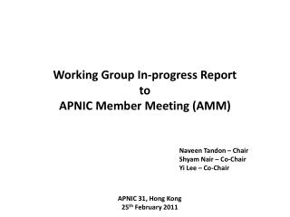 Working Group In-progress Report to  APNIC Member Meeting (AMM)