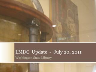 LMDC  Update  -   July 20,  2011