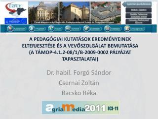 Dr. habil. Forgó Sándor Csernai Zoltán Racsko Réka