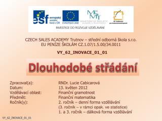 CZECH SALES ACADEMY Trutnov – střední odborná škola s.r.o. EU PENÍZE ŠKOLÁM CZ.1.07/1.5.00/34.0011