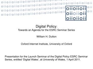 William H. Dutton Oxford Internet Institute ,  University of Oxford