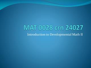 MAT 0028  crn  24027
