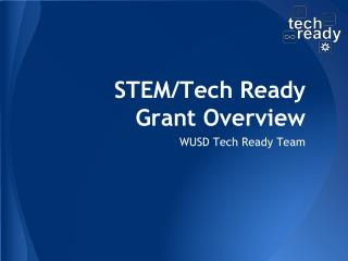 STEM/Tech Ready Grant Overview