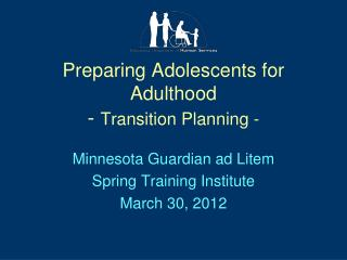 Preparing Adolescents for Adulthood -  Transition Planning -