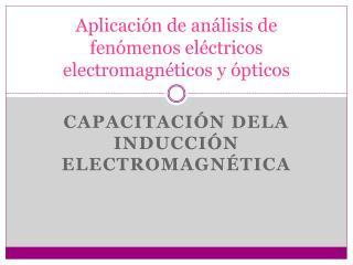 Aplicación de análisis de fenómenos eléctricos electromagnéticos y ópticos