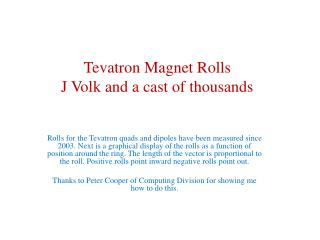 Tevatron Magnet Rolls J Volk and a cast of thousands