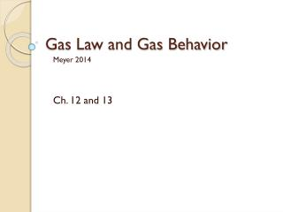 Gas Law and Gas Behavior