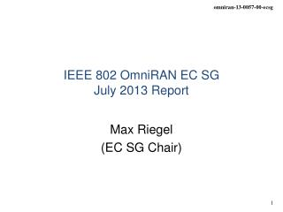 IEEE 802 OmniRAN EC SG July 2013 Report