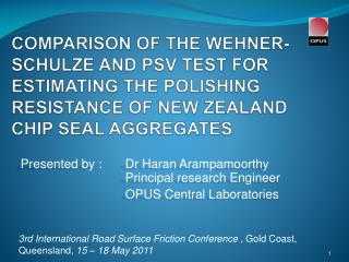 Presented by : 	 Dr Haran  Arampamoorthy				 Principal  research Engineer