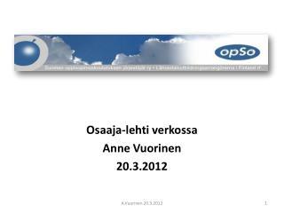 Osaaja-lehti verkossa Anne Vuorinen 20.3.2012