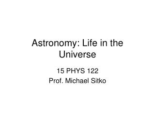 Astronomy: Life in the Universe