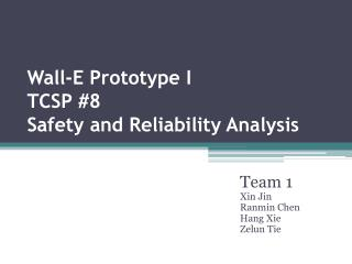 Wall-E Prototype I TCSP #8 Safety and Reliability Analysis
