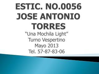 ESTIC. NO.0056 JOSE ANTONIO TORRES