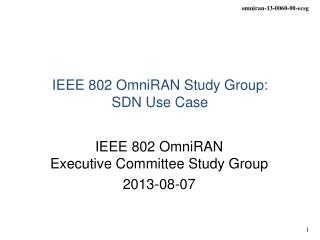 IEEE 802  OmniRAN  Study Group: SDN Use Case