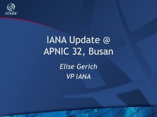 IANA Update @ APNIC 32,  Busan