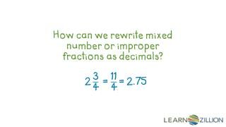 How can we rewrite mixed number or improper fractions as decimals?
