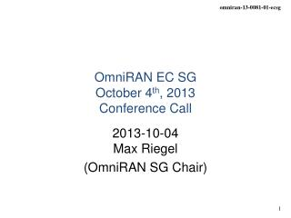 OmniRAN EC SG  October 4 th , 2013 Conference Call