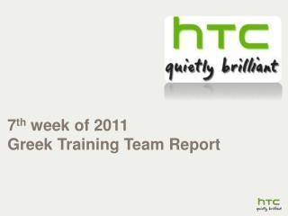 7 th week  of 2011 Greek Training Team  Report