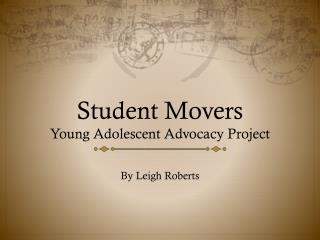 Student Movers Young Adolescent Advocacy Project
