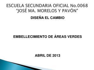 """ESCUELA SECUNDARIA OFICIAL No.0068 """"JOSÉ MA. MORELOS Y PAVÓN"""""""