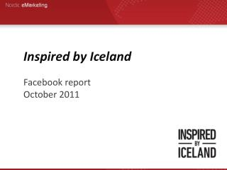 Inspired by Iceland 	 Facebook  report October 2011