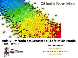 Prof. Rafael mesquita rgm@cin.ufpe.br Adpt. por Prof. Guilherme Amorim gbca@cin.ufpe.br